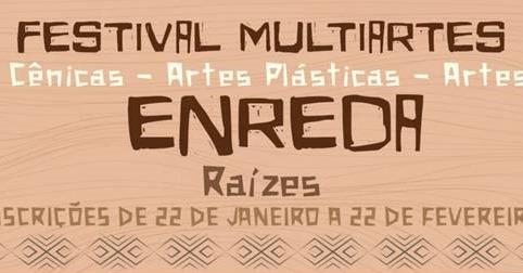 Enreda Raízes – Festival Multiartes está com inscrições até 22 de fevereiro